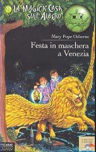 Festa in maschera a Venezia / di Mary Pope Osborne ; illustrazioni di Sal Murdocca ; traduzione di Barbara Ponti