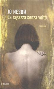 La ragazza senza volto / Jo Nesbo ; traduzione di Giorgio Puleo