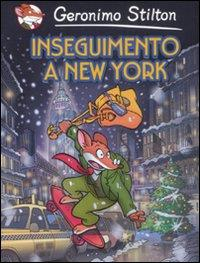 Inseguimento a New York! / Geronimo Stilton