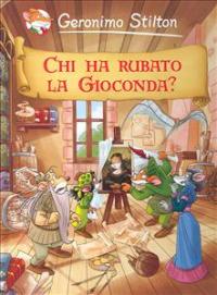 Chi ha rubato la Gioconda? / Geronimo Stilton