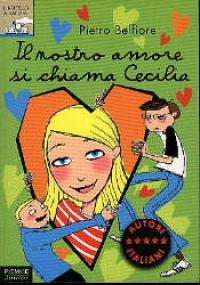 Il nostro amore si chiama Cecilia