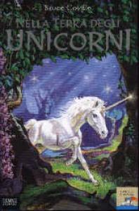 Nella terra degli unicorni/ Bruce Coville ; illustrazioni di Michael Welply ; traduzione di Maria Bastanzetti