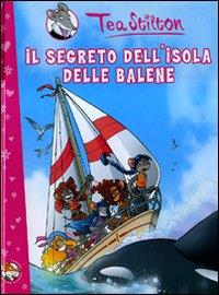 Il segreto dell'isola delle balene / Tea Stilton