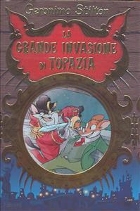 La grande invasione di Topazia / Geronimo Stilton