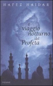 Il viaggio notturno del profeta / Hafez Haidar