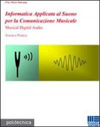 Informatica applicata al suono per la comunicazione musicale
