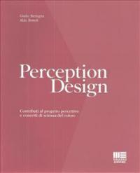 Perception design