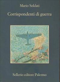 Corrispondenti di guerra / Mario Soldati ; a cura di Emiliano Morreale