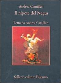 Il nipote del Negus [audioregistrazione] / Andrea Camilleri ; letto da Andrea Camilleri. Disco 1