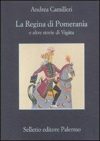 La regina di Pomerania e altre storie di Vigata