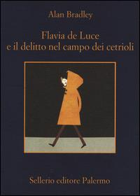 Flavia de Luce e il delitto nel campo dei cetrioli / Alan Bradley ; traduzione di Stefania Bertola