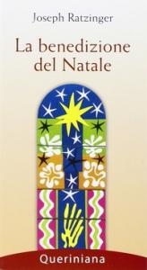 La benedizione del Natale / Joseph Ratzinger