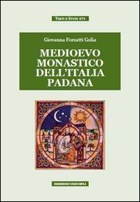 Medioevo monastico dell'Italia padana