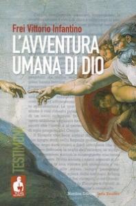 L'avventura umana di Dio