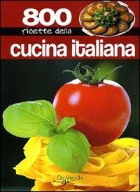 800 ricette della cucina italiana