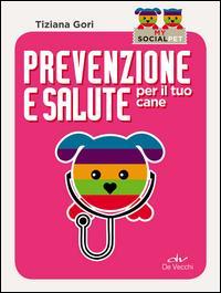 Prevenzione e salute per il tuo cane