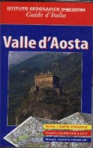 Valle d'Aosta / [testi di Carlo Unnia, Roberta Ferraris, Riccardo Carnovalini]