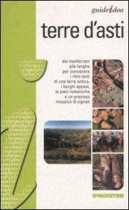 Terre d'Asti / Gian Antonio Dall'Aglio, Roberta Ferraris, Alessandra Rozzi