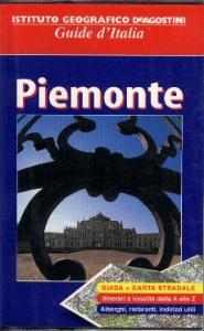 Piemonte / [testi di Luciano Martinengo, Gian Antonio Dell'Aglio, Roberta Ferraris]