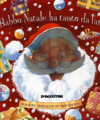Babbo Natale ha tanto da fare : magiche immagini in movimento / [illustrazioni di Peter Rutherford]
