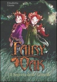 Fairy Oak. Il segreto delle gemelle /