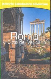Roma e Città del Vaticano / [testi di Carlo Unnia ... et al.]