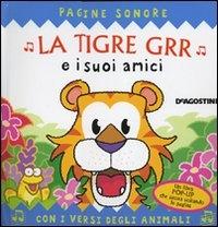 La tigre grr e i suoi amici
