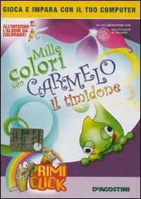 Mille colori con Carmelo il timidone