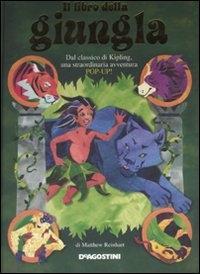 Il libro della giungla / di Matthew Reinhart ; dal classico di Rudyard Kipling