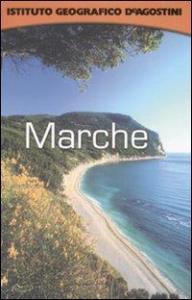 Marche / [testi di Carlo Unnia, Luisa Castiglioni]
