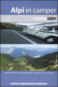 Alpi in camper : luoghi da scoprire, arte, storia, tradizioni, società e cultura, curiosità