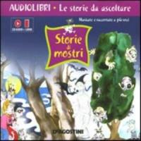 Storie di mostri [Audiolibro] / testi di Stefano Sibella ; illustrazioni di Valeria Mutschlechner