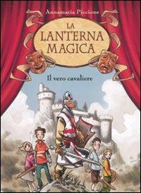 Il vero cavaliere / Annamaria Piccione ; illustrazioni di Matteo Piana