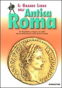 Il grande libro dell'antica Roma