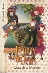 Fairy Oak. I quattro misteri