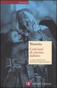 Cent'anni di cinema italiano. 1: Dalle origini alla seconda guerra mondiale
