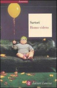 Homo videns : televisione e post-pensiero / Giovanni Sartori