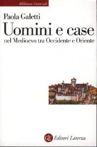 Uomini e case nel Medioevo tra Occidente e Oriente