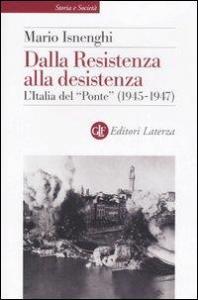 [Vol. 4]: Dalla Resistenza alla desistenza