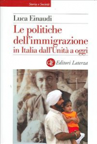Le politiche dell'immigrazione in Italia dall'Unità a oggi