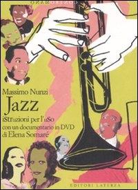 Jazz : istruzioni per l'uso / un documentario di Elena Somaré