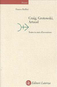 Craig, Grotowski, Artaud