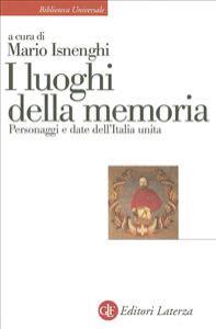 I luoghi della memoria. Personaggi e date dell'Italia unita