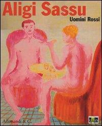 Aligi Sassu: Uomini rossi (1929-1934)