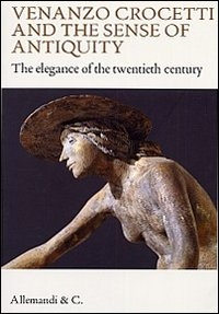 Venanzo Crocetti and the sense of antiquity: the elegance of the twentieth century
