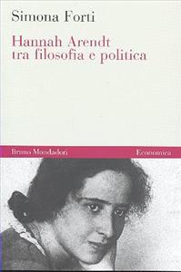 Hannah Arendt tra filosofia e politica