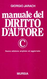 Manuale del diritto d'autore / Giorgio Jarach