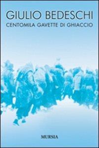 Centomila gavette di ghiaccio / Giulio Bedeschi