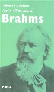 Invito all'ascolto di Johannes Brahms