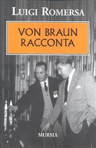 Von Braun racconta / Luigi Romersa